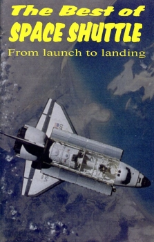 The Best of Space Shuttle: From Launch to Landing