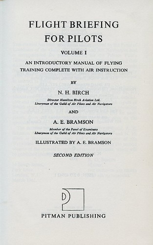 Flight Briefing for Pilots - Volume 1: An Introductory Manual of Flying Training Complete with Air Instruction