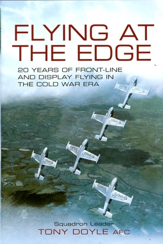 Flying at the Edge: 20 Years of Front-line and Display Flying in the Cold War Era