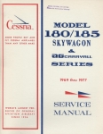 Cessna Model 180/185 Skywagon & AGcarryall Series - Service Manual: 1969 thru 1977