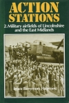 Action Stations: 2. Military Airfields of Lincolnshire and the East Midlands