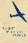 Flight Without Power: The Art of Gliding and Soaring