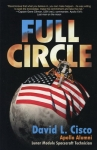 Full Circle: An Incredible Journey of a Lunar Module Spacecraft Technician, His Memoirs of His Time at NASA and All the Stories Along the Way