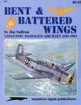 Bent & Battered Wings: USN/USMC Damaged Aircraft 1943-1953