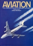 Aviation: The Complete Book of Aircraft & Flight