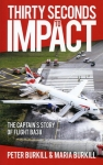 Thirty Seconds to Impact: The Captain's Story of Flight BA38