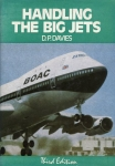 Handling the Big Jets: An explanation of the significant differences in flying qualities between jet transport aeroplanes and piston-engined transport aeroplanes together with some other aspects of jet transport handling