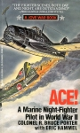 Ace !: A Marine Night-Figher Pilot in World War II
