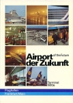 Airport der Zukunft - Airport of the Future: Terminal Mitte