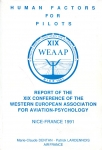 Human Factors for Pilots: Report of the XIX Conference of the Western European Association for Aviation-Psychology, Nice, France 1991