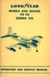 Goodyear Wheels and Brakes for Cessna 310: Operation and Service Manual