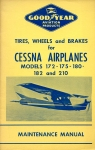 Goodyear Wheels and Brakes for Cessna Airplanes Models 172 - 175 - 180 - 182 and 210: Maintenance Manual
