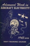 Advanced Work in Aircraft Electricity: Navy Training Courses 1945 Edition