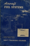Aircraft Fuel Systems: Navy Training Courses 1944 Edition - Restricted