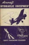 Aircraft Hydraulic Equpment: Navy Training Courses 1945 Edition