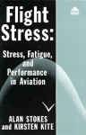 Flight Stress: Stress, Fatigue, and Performance in Aviation