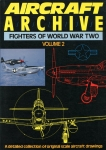 Aircraft Archive - Fighters of World War Two - Volume 2: A detailed collection of original scale aircraft drawings